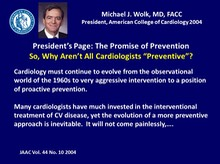 So Why Aren't All Cardiologists Preventive